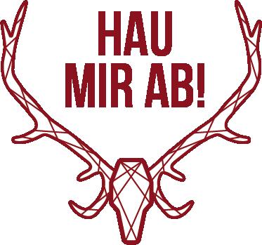 HAU MIR AB!
